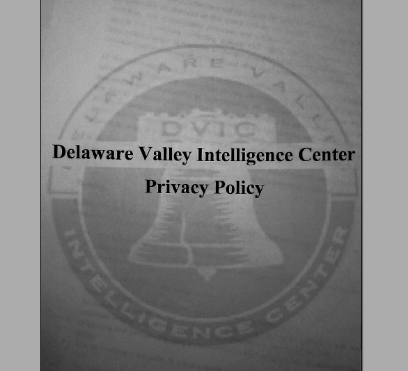 Privacy Policy for the Delaware Valley Intelligence Center, released to the public on November 4 by Inspector Walt Smith