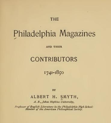 The Philadelphia Magazines and Their Contributors1742-1850