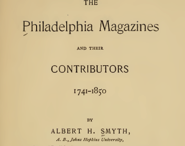 The Philadelphia Magazines and Their Contributors 1742-1850