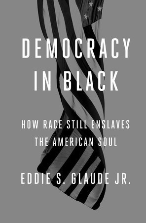 Bill Moyers in Conversation: Eddie Glaude Jr. on 'Democracy in Black'